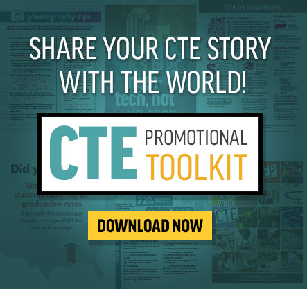 Share your CTE story with the world! Download our free CTE Promotional Toolkit.